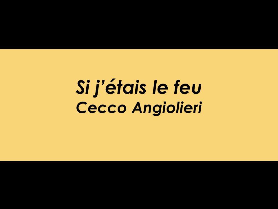 Si j'étais le feu Cecco Angiolieri