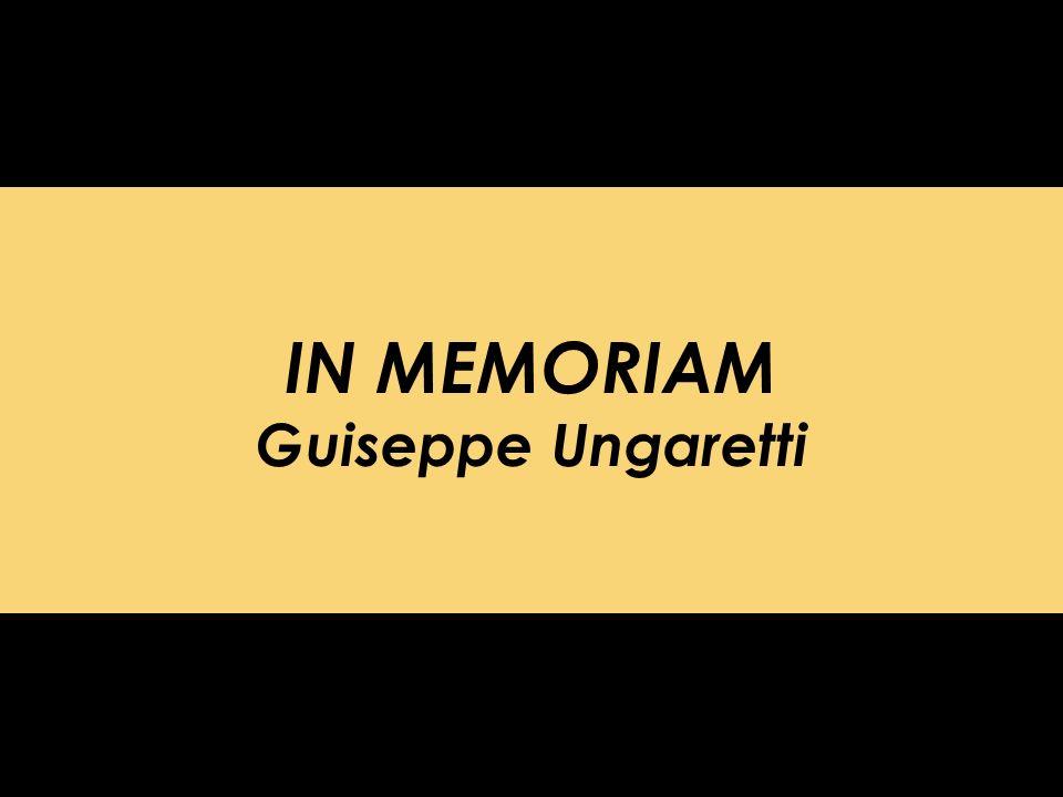 IN MEMORIAM Guiseppe Ungaretti
