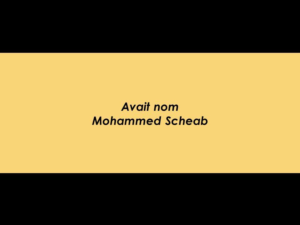 Avait nom Mohammed Scheab