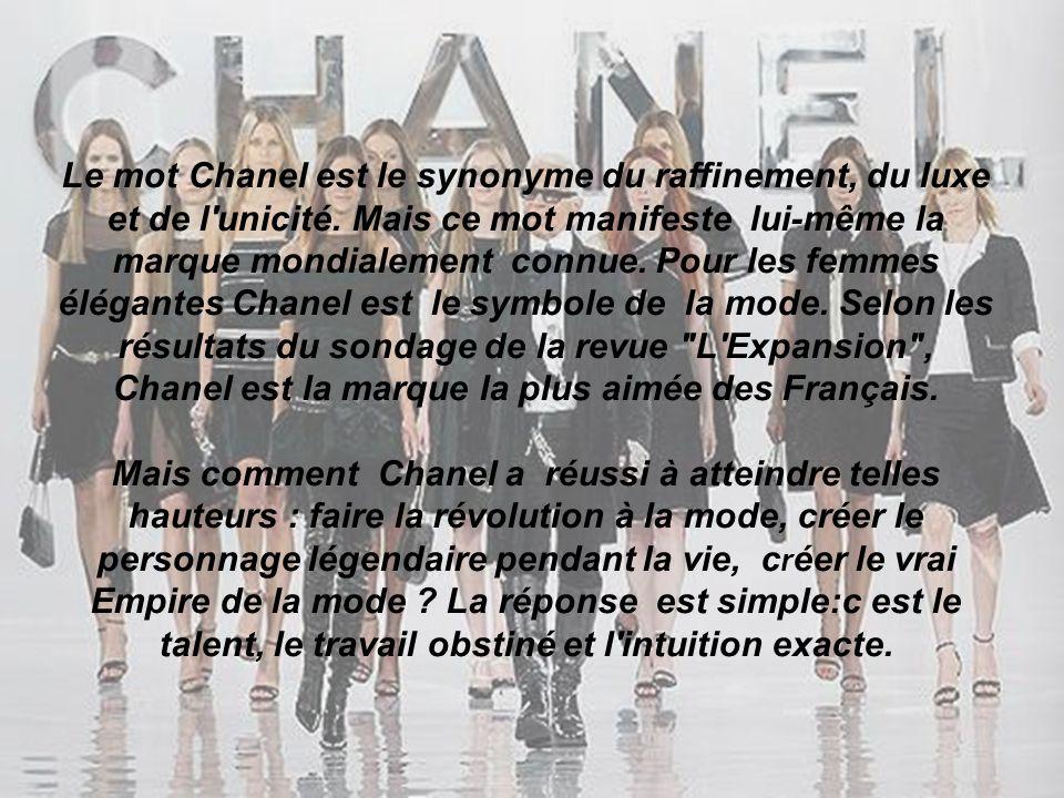 Le mot Chanel est le synonyme du raffinement, du luxe et de l unicité