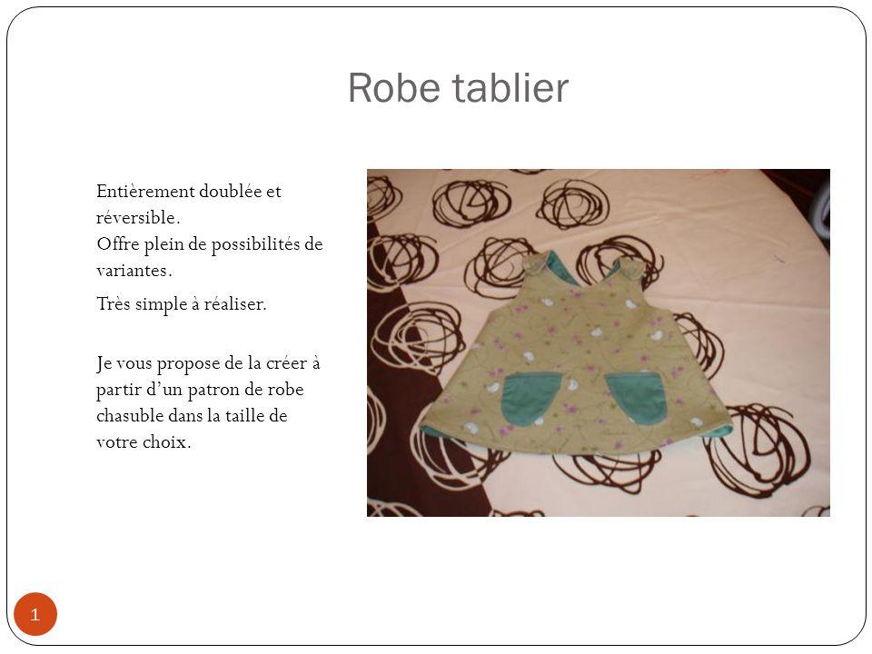 Robe tablier Entièrement doublée et réversible. Offre plein de possibilités de variantes. Très simple à réaliser.