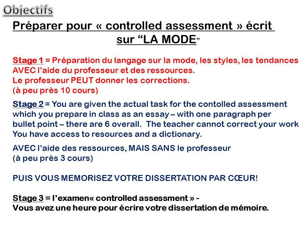 Objectifs Préparer pour « controlled assessment » écrit sur LA MODE