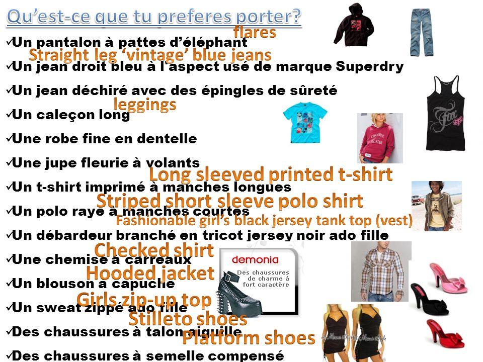 Qu'est-ce que tu preferes porter