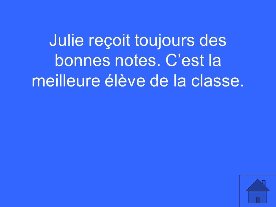 Julie reçoit toujours des bonnes notes