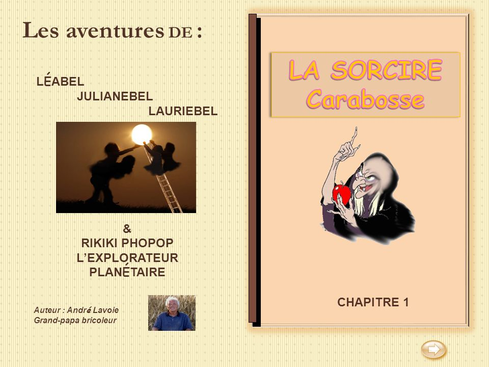 Les aventures DE : LA SORCIRE Carabosse LÉABEL JULIANEBEL LAURIEBEL &