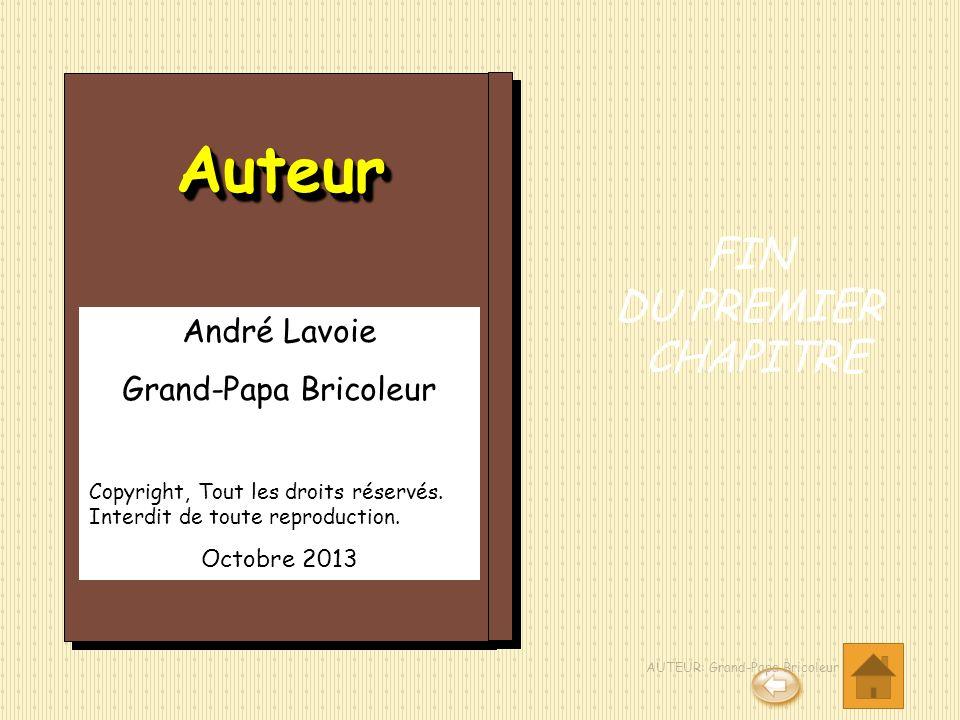 Auteur FIN DU PREMIER CHAPITRE André Lavoie Grand-Papa Bricoleur