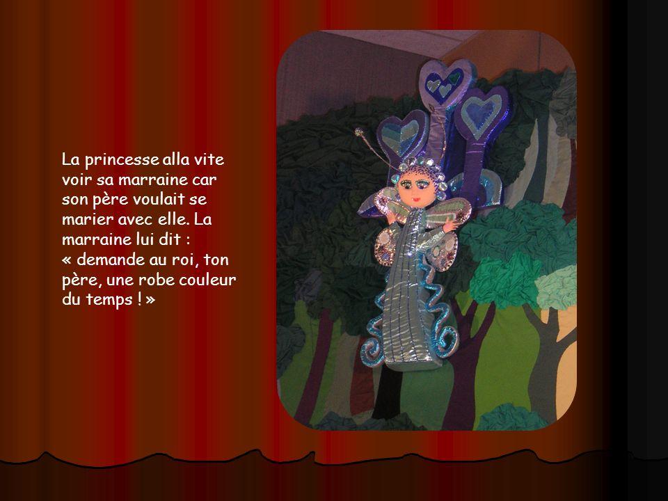 La princesse alla vite voir sa marraine car son père voulait se marier avec elle.