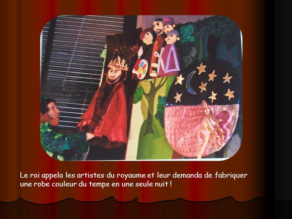 Le roi appela les artistes du royaume et leur demanda de fabriquer une robe couleur du temps en une seule nuit !