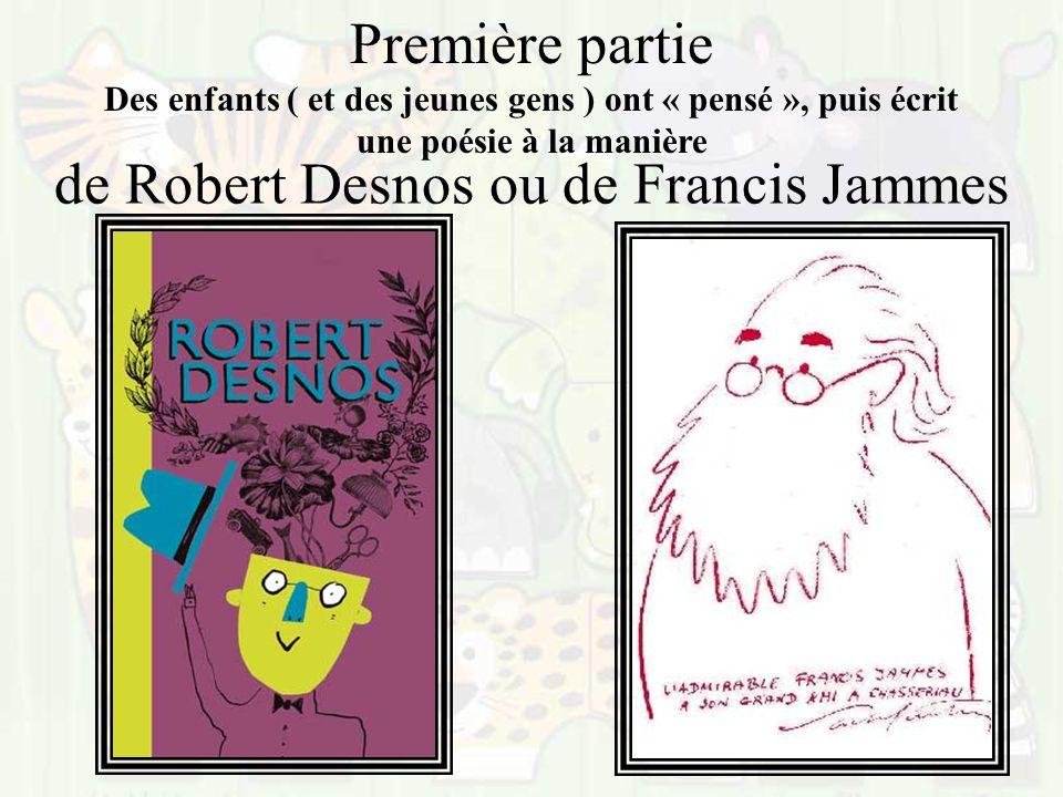 de Robert Desnos ou de Francis Jammes