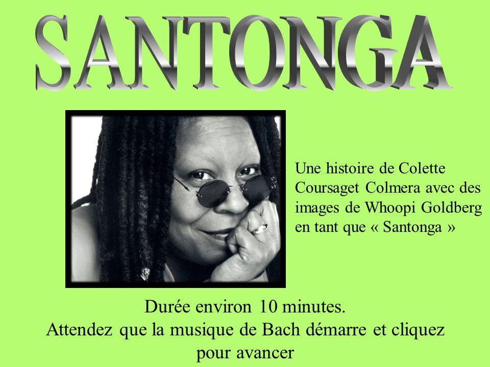 SANTONGA Une histoire de Colette Coursaget Colmera avec des images de Whoopi Goldberg en tant que « Santonga »