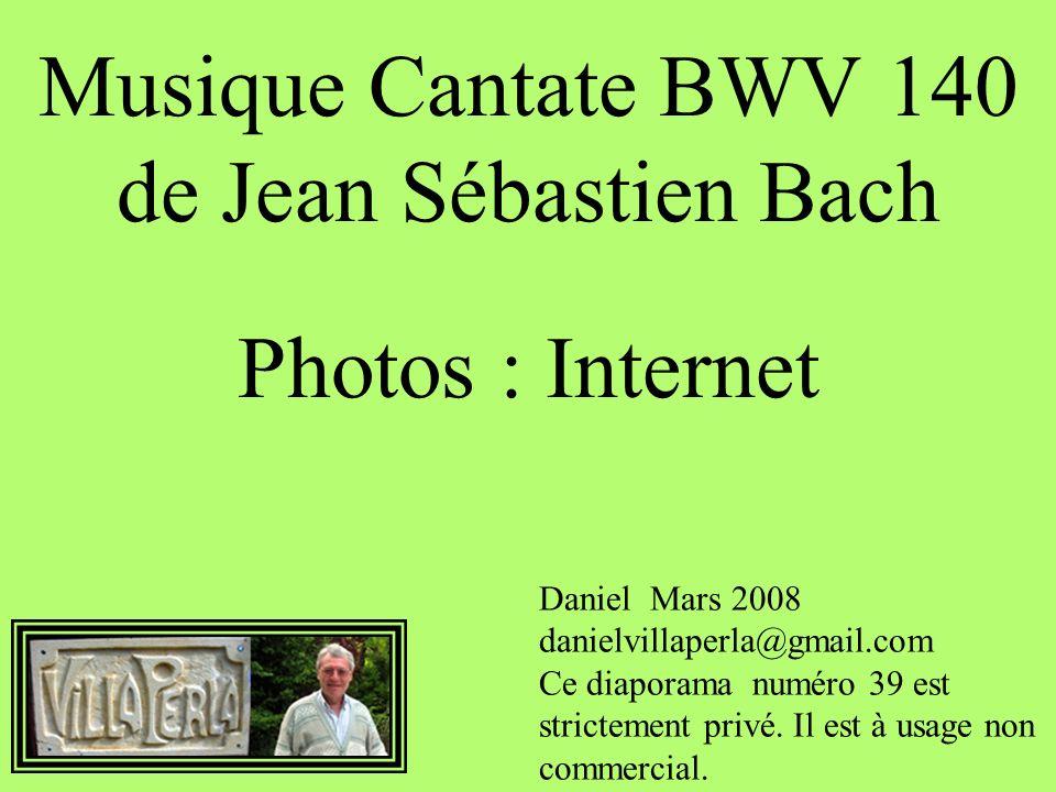 Musique Cantate BWV 140 de Jean Sébastien Bach Photos : Internet