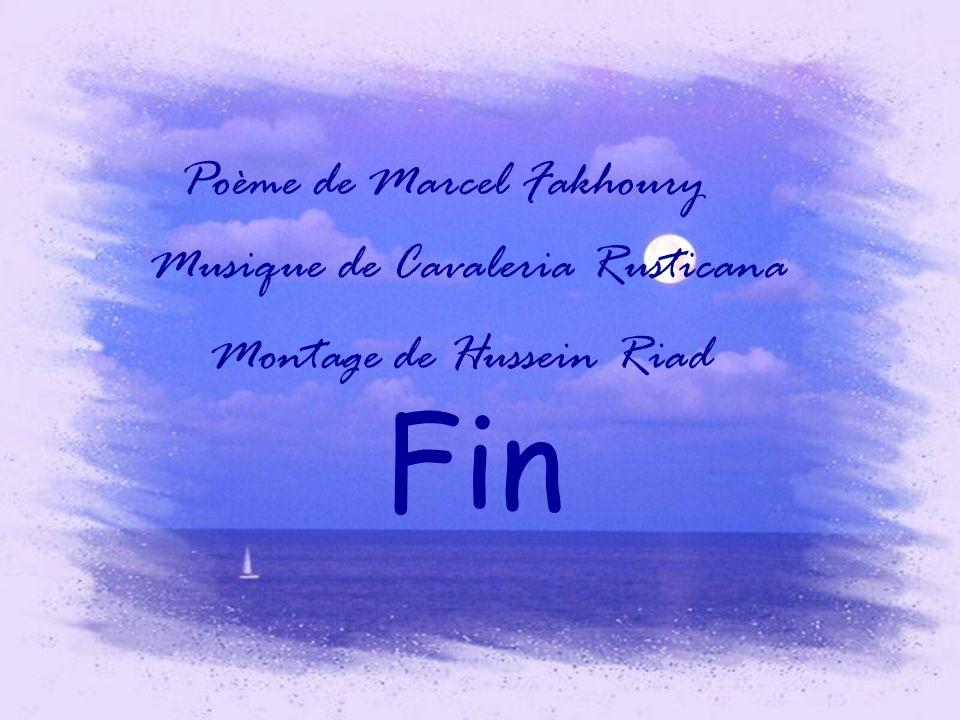Fin Poème de Marcel Fakhoury Musique de Cavaleria Rusticana