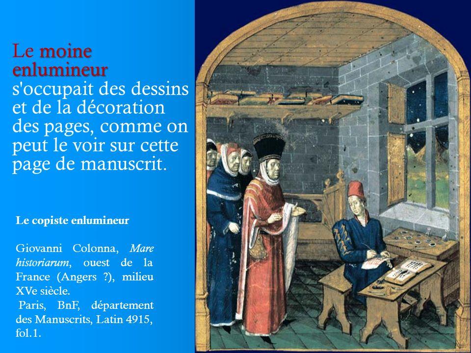 Le moine enlumineur s occupait des dessins et de la décoration des pages, comme on peut le voir sur cette page de manuscrit.