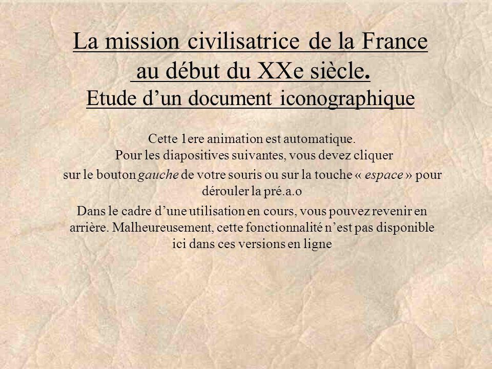 La mission civilisatrice de la France au début du XXe siècle