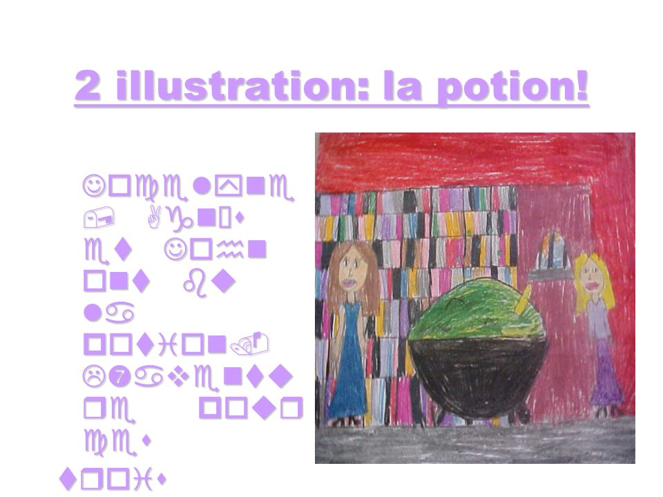 2 illustration: la potion!