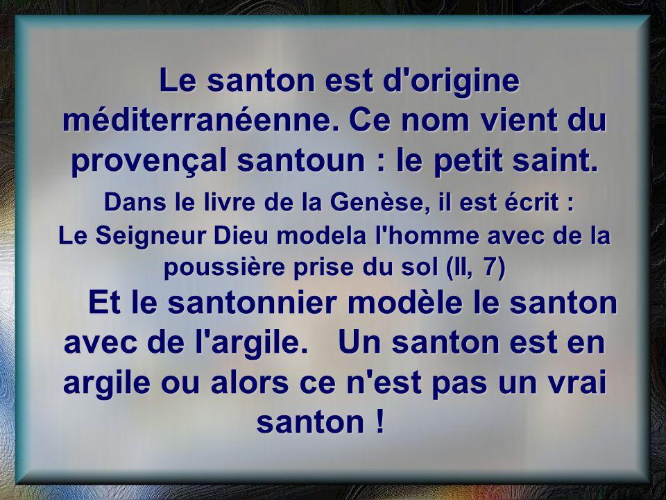 Le santon est d origine méditerranéenne