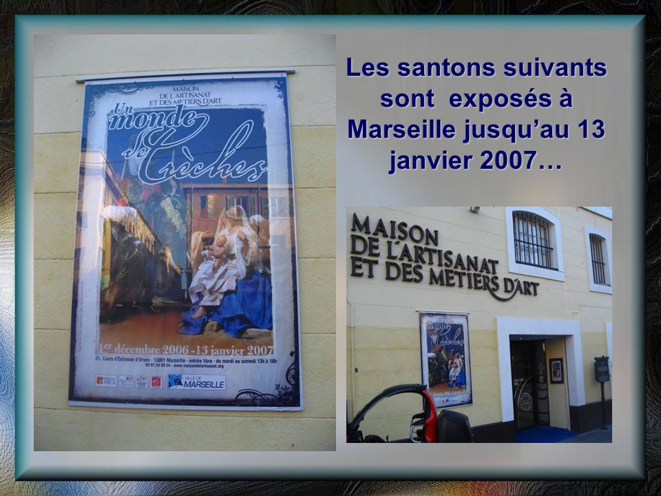 Les santons suivants sont exposés à Marseille jusqu'au 13 janvier 2007…