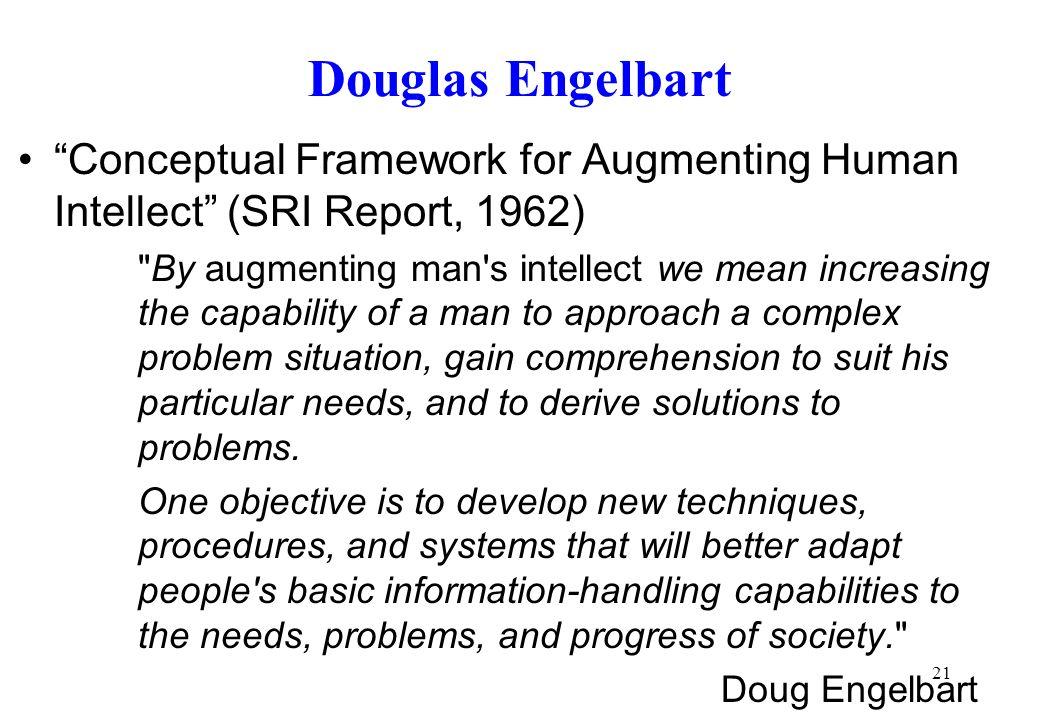 Douglas Engelbart Conceptual Framework for Augmenting Human Intellect (SRI Report, 1962)