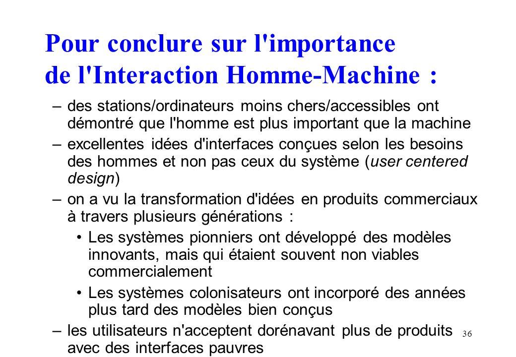 Pour conclure sur l importance de l Interaction Homme-Machine :