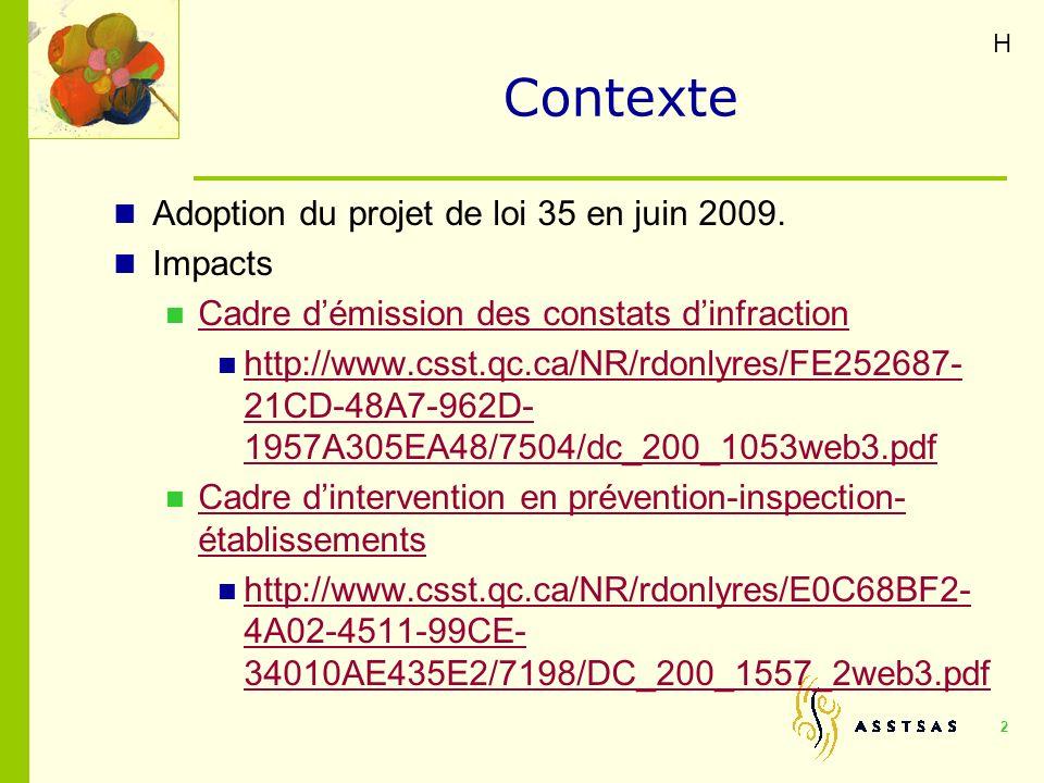 Contexte Adoption du projet de loi 35 en juin 2009. Impacts