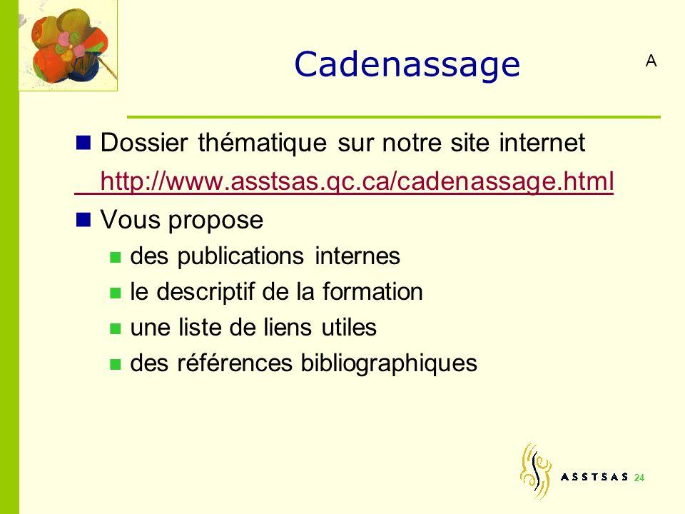 Cadenassage Dossier thématique sur notre site internet