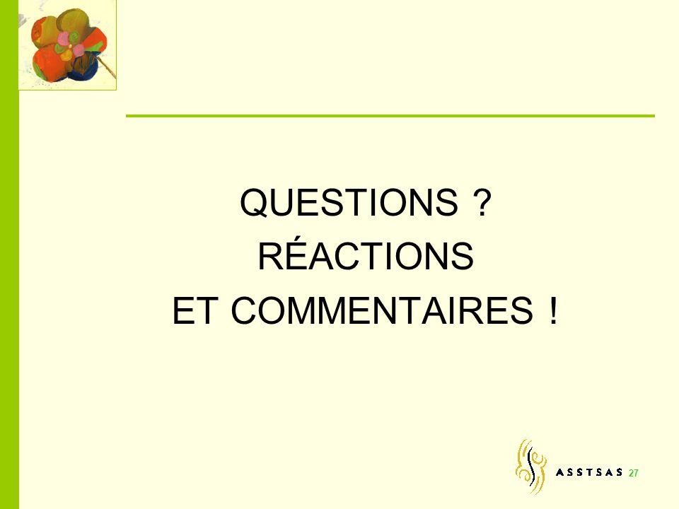QUESTIONS RÉACTIONS ET COMMENTAIRES !