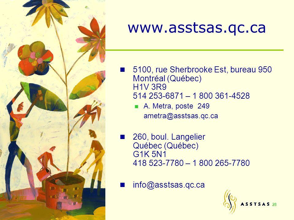 www.asstsas.qc.ca 5100, rue Sherbrooke Est, bureau 950 Montréal (Québec) H1V 3R9 514 253-6871 – 1 800 361-4528.