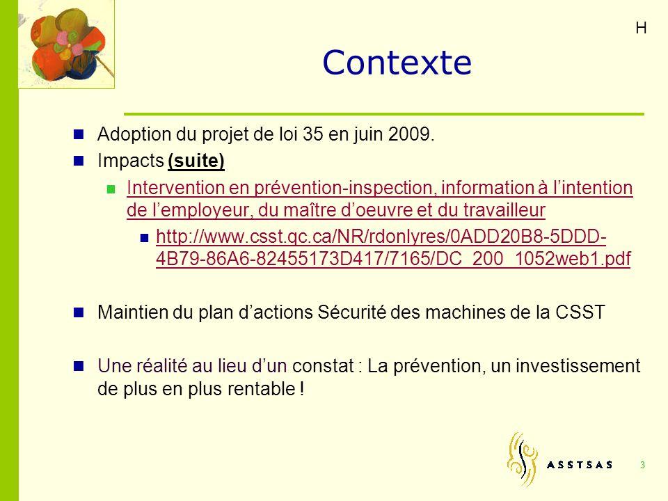 Contexte Adoption du projet de loi 35 en juin 2009. Impacts (suite)
