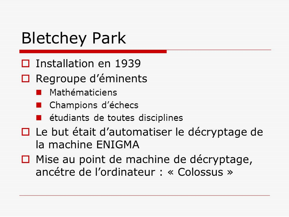 Bletchey Park Installation en 1939 Regroupe d'éminents
