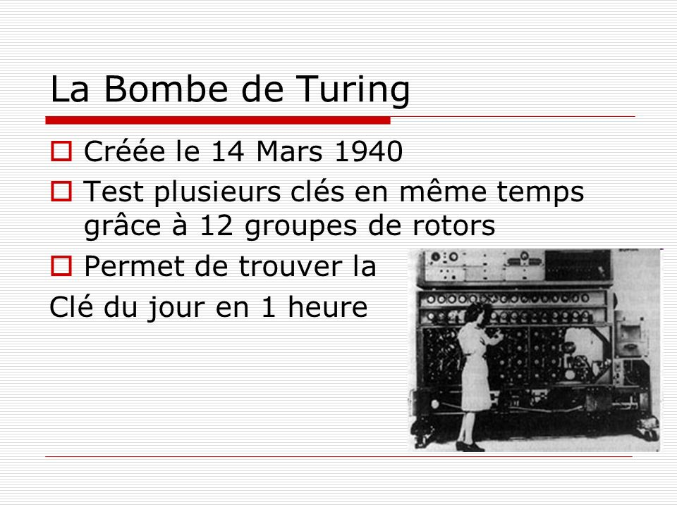 La Bombe de Turing Créée le 14 Mars 1940