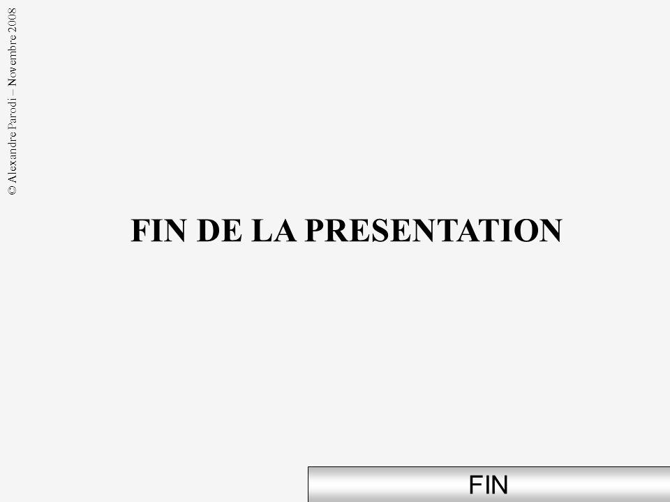 FIN DE LA PRESENTATION FIN