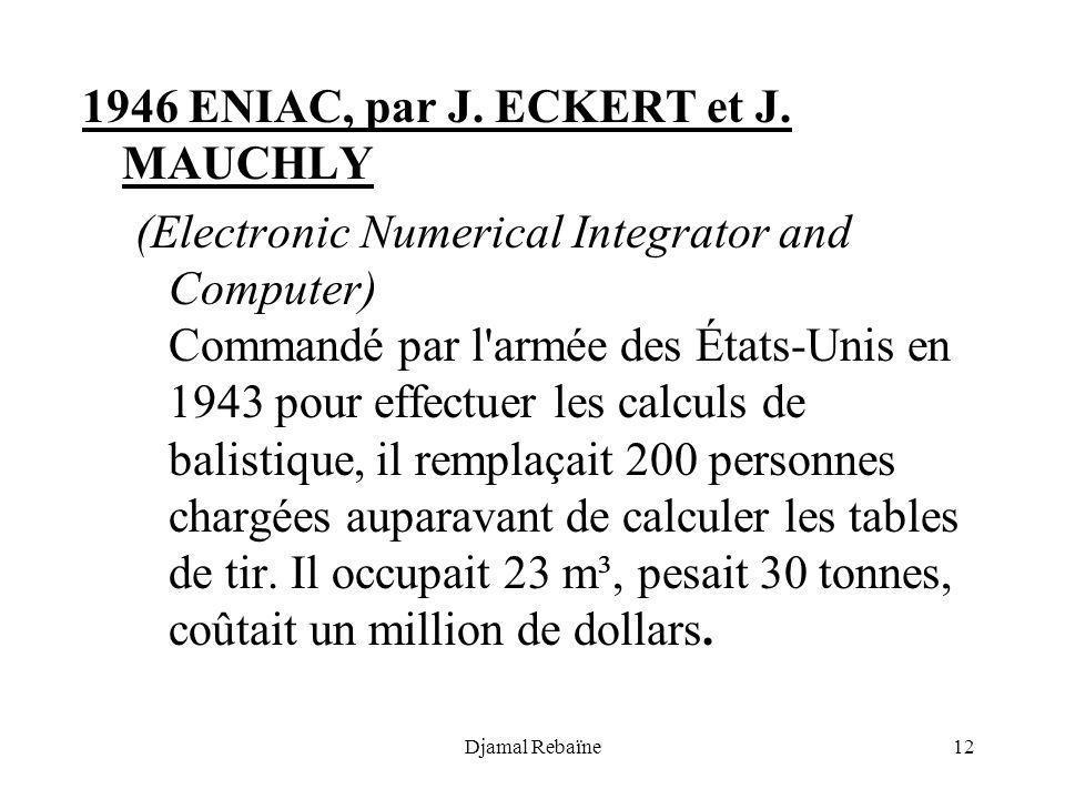 1946 ENIAC, par J. ECKERT et J. MAUCHLY