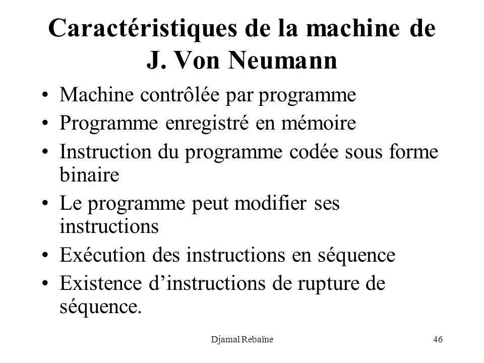 Caractéristiques de la machine de J. Von Neumann