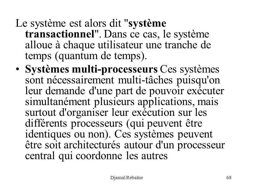 Le système est alors dit système transactionnel
