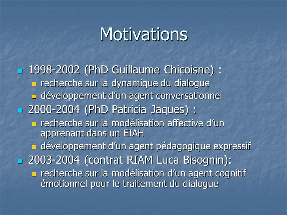 Motivations 1998-2002 (PhD Guillaume Chicoisne) :