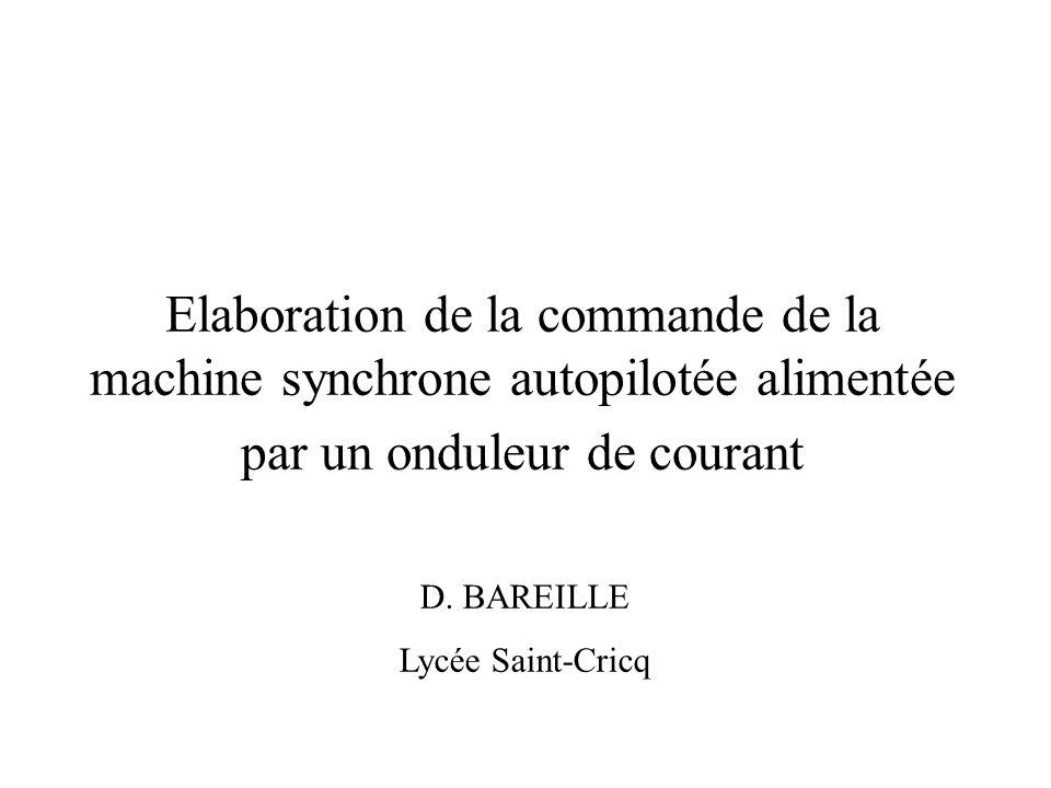 Elaboration de la commande de la machine synchrone autopilotée alimentée par un onduleur de courant