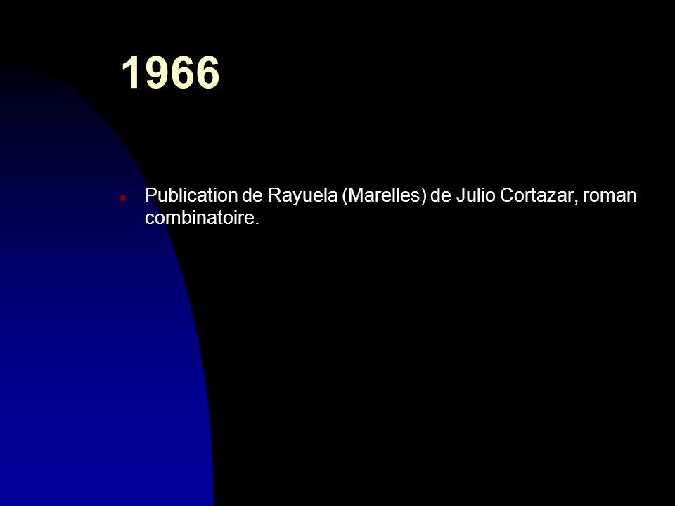 30/03/2017 1966 Publication de Rayuela (Marelles) de Julio Cortazar, roman combinatoire.