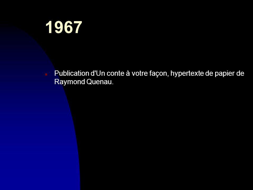 30/03/2017 1967 Publication d Un conte à votre façon, hypertexte de papier de Raymond Quenau.