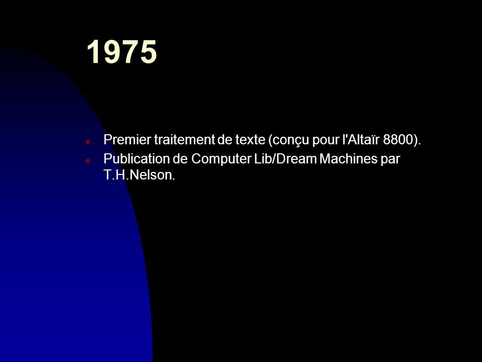 1975 Premier traitement de texte (conçu pour l Altaïr 8800).