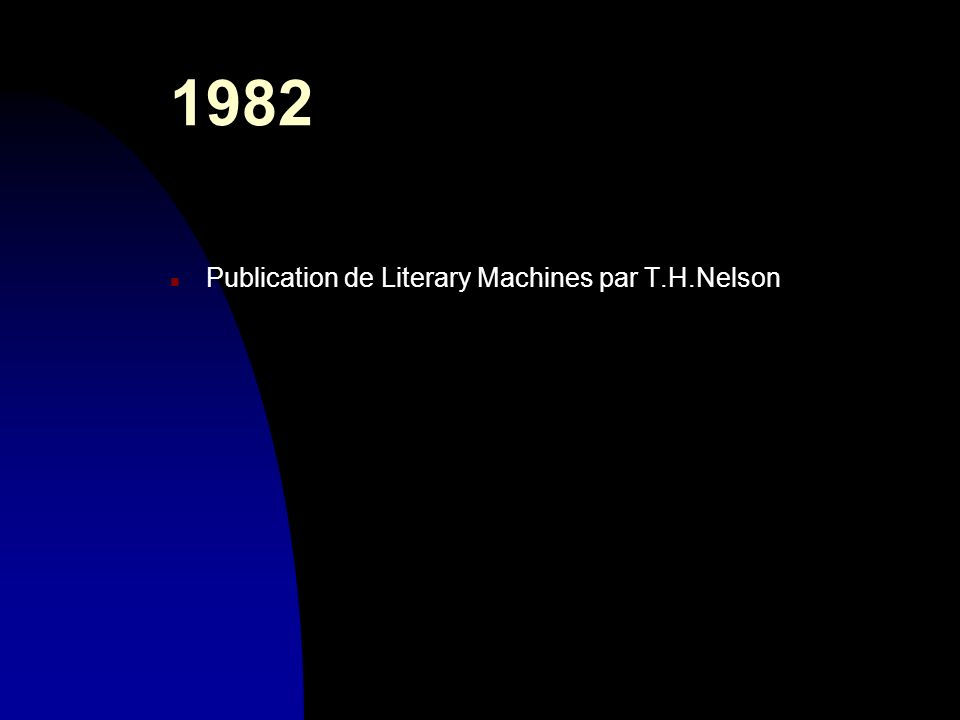 30/03/2017 1982 Publication de Literary Machines par T.H.Nelson