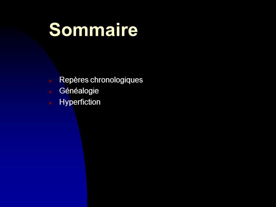 30/03/2017 Sommaire Repères chronologiques Généalogie Hyperfiction