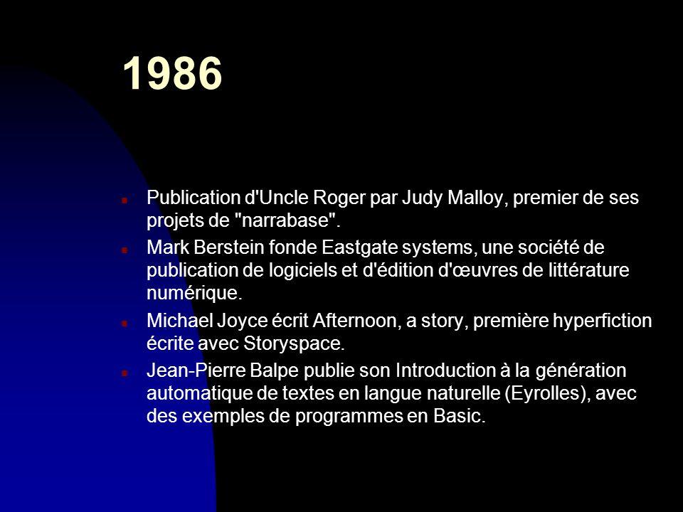 30/03/20171986. Publication d Uncle Roger par Judy Malloy, premier de ses projets de narrabase .