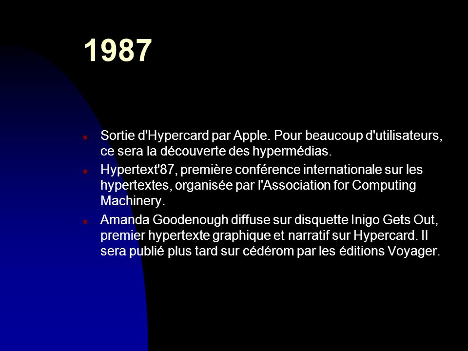 30/03/20171987. Sortie d Hypercard par Apple. Pour beaucoup d utilisateurs, ce sera la découverte des hypermédias.