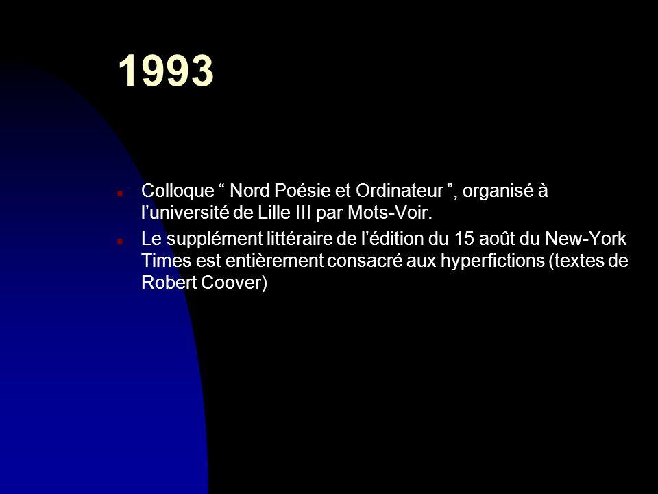 30/03/2017 1993. Colloque Nord Poésie et Ordinateur , organisé à l'université de Lille III par Mots-Voir.