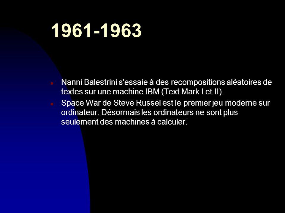 30/03/20171961-1963. Nanni Balestrini s essaie à des recompositions aléatoires de textes sur une machine IBM (Text Mark I et II).