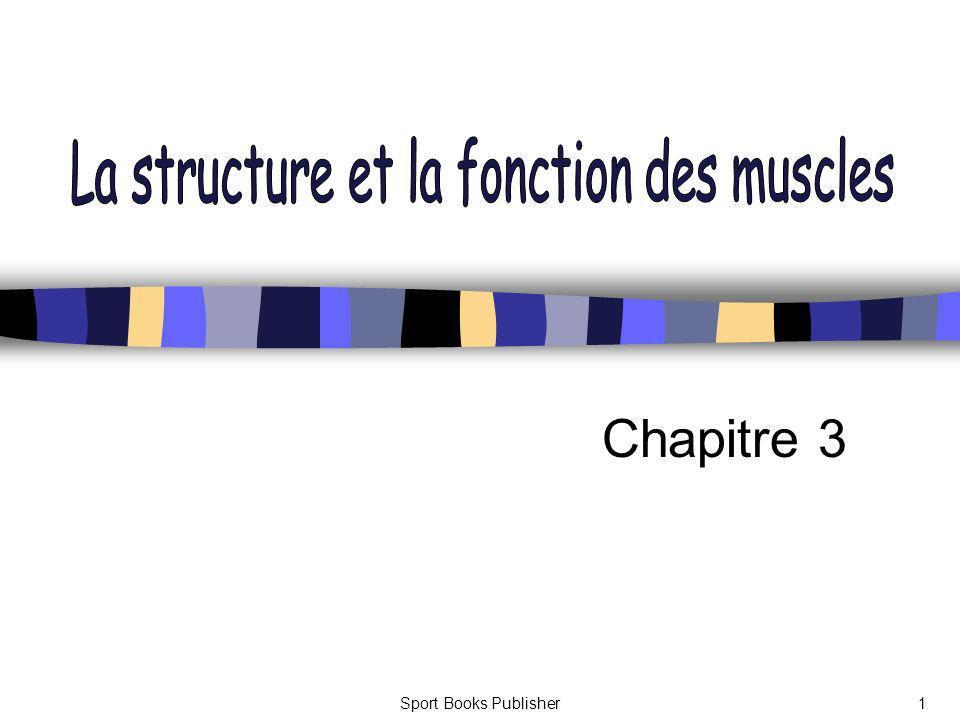La structure et la fonction des muscles
