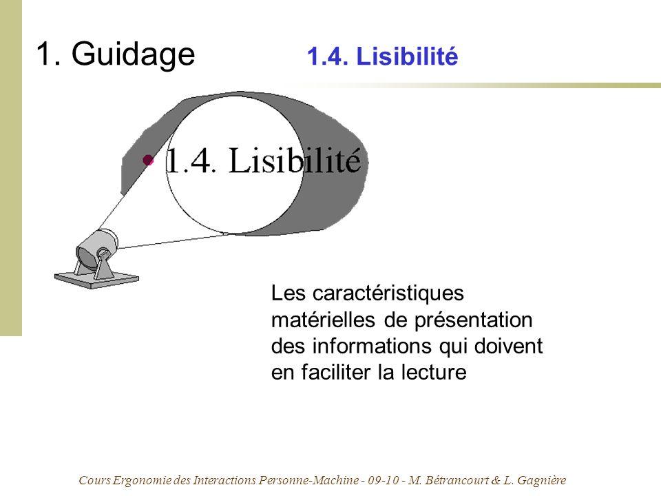 1. Guidage 1.4. Lisibilité Les caractéristiques matérielles de présentation des informations qui doivent en faciliter la lecture.