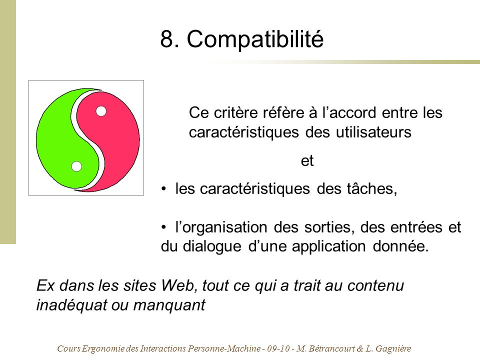 8. Compatibilité Ce critère réfère à l'accord entre les
