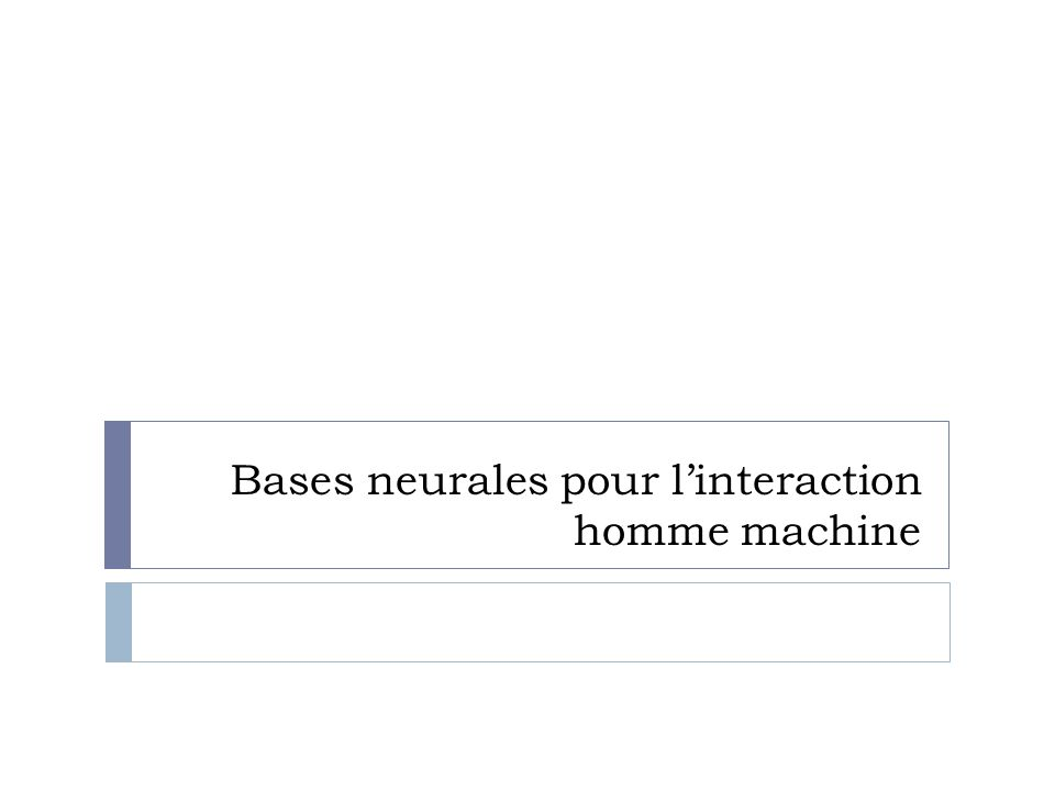 Bases neurales pour l'interaction homme machine