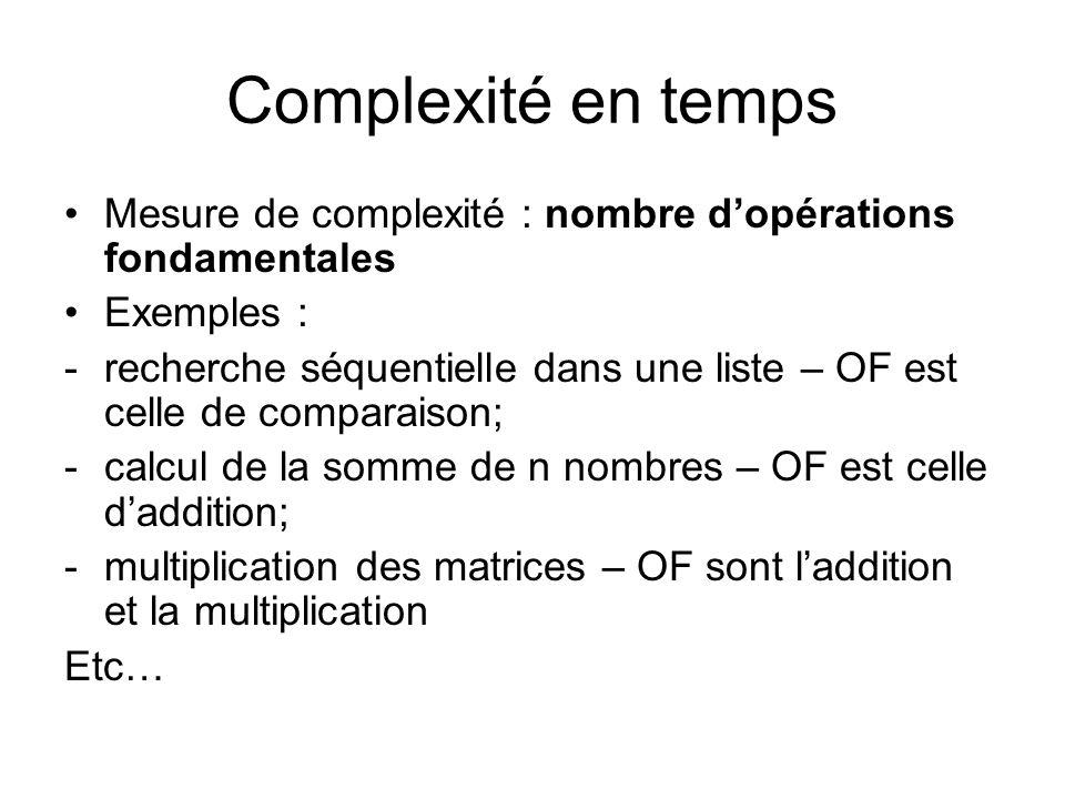 Complexité en tempsMesure de complexité : nombre d'opérations fondamentales. Exemples :